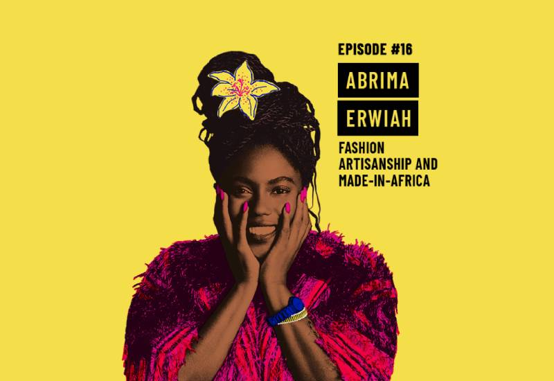 Ethical Fashion Initiative: Studio 189's Abrima Erwiah on Fashion Artisanship and Made-in-Africa