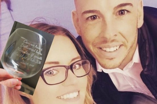 Man's awkward error on personalised glass for fiancée's 30th birthday