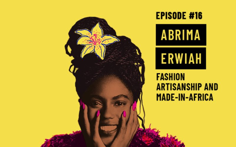 Ethical Fashion Podcast: Studio 189's Abrima Erwiah on Fashion Artisanship and Made-in-Africa