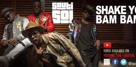 Shake Yo Bam Bam! Sauti Sol back with a hot new single