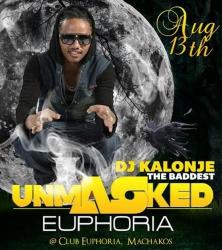 Deejay Kalonje unmasked at Club Euphoria this Saturday